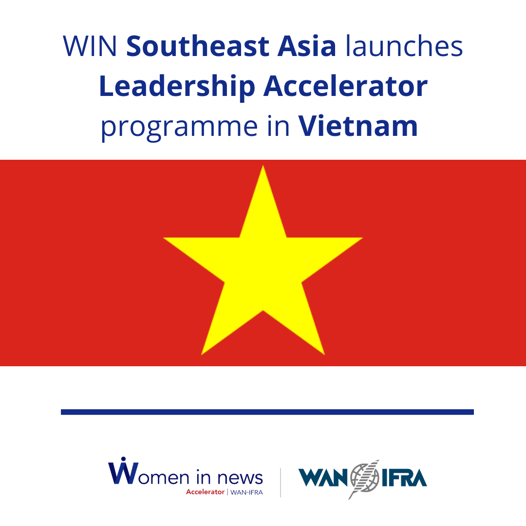 WAN-IFRA Women in News Leadership Accelerator launches in Vietnam